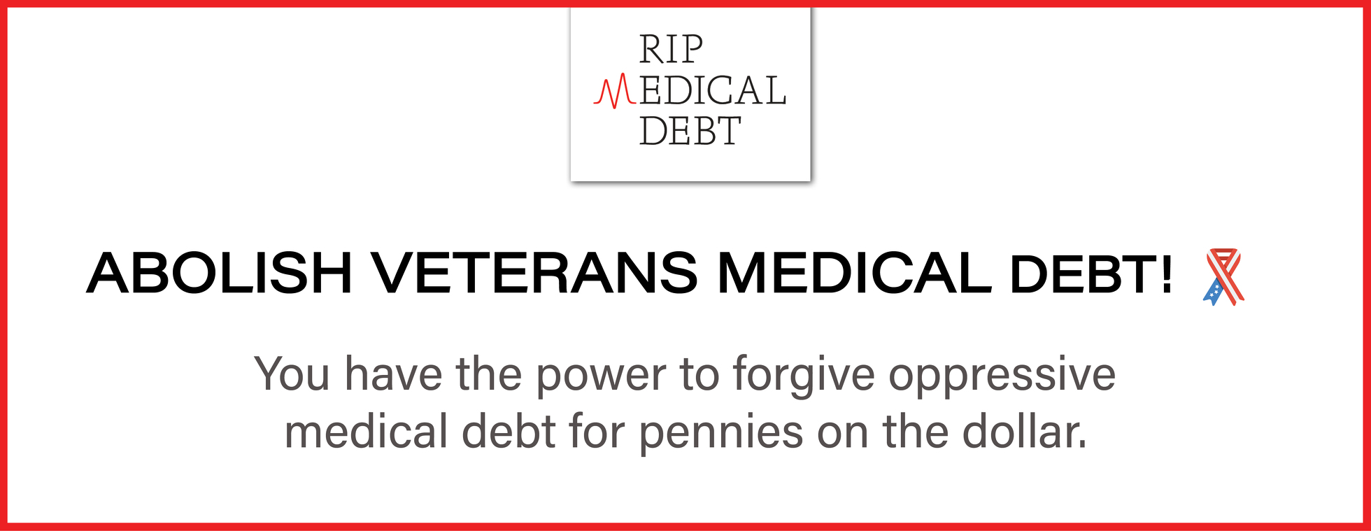 Abolish Veterans Medical Debt (National Veterans Campaign)
